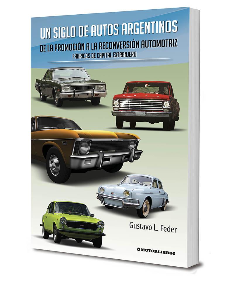 Un siglo de autos argentinos volumen 3